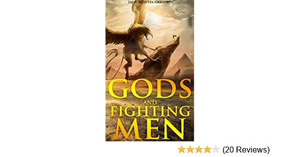 Gods And Fighting Menthe Story Of The Tuatha De Danaan And Of The