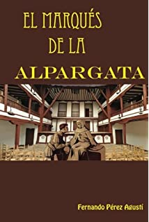 El Marques de la Alpargata (Spanish Edition)
