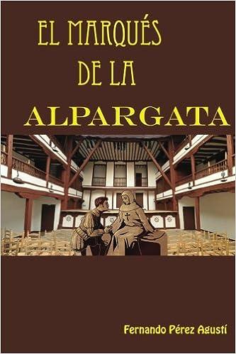 El Marques de la Alpargata (Spanish Edition): Fernando Perez Agusti: 9781546855125: Amazon.com: Books