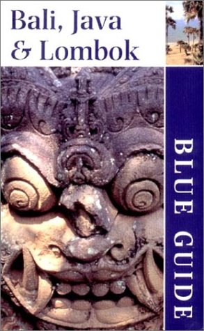 Download Blue Guide Bali, Java & Lombok (Blue Guides) PDF