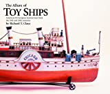 img - for The Allure of Toy Ships : American & European Nautical Toys from the 19th and 20th Centuries book / textbook / text book