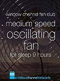 Medium Speed Oscillating Fan for sleep 9 hours