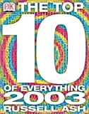 Top 10 of Everything 2003