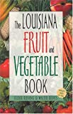 Louisiana Fruit and Vegetable Book, Walter Reeves and Felder Rushing, 1930604572