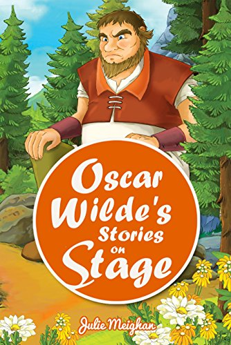 Oscar Wilde's Stories on Stage: A Collection of Plays based on Oscar Wilde's Stories (On Stage Books Book 7) (Short Story The Nightingale And The Rose)