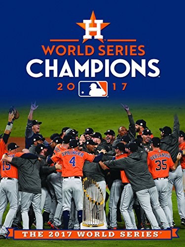2017 World Series Champions: Houston - World Series Champions