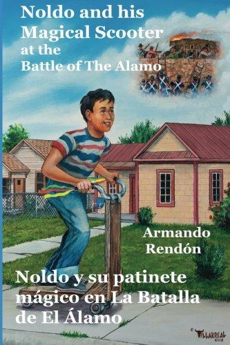 Noldo and his Magical Scooter at the Battle of The Alamo=Noldo y su patinete magico en la Batalla de El Alamo (English and Spanish Edition) pdf epub
