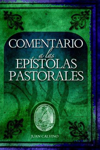 Comentario a Las Epistolas Pastorales Commentary on the Pastoral Epistles Commentaries by John Calvin: Amazon.es: Calvin, John: Libros