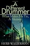 A Different Drummer, Herb Wasserman, 0595147267