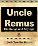 Uncle Remus, Joel Chandler Harris, 1594623627