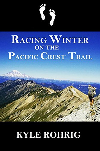 Racing Winter on the Pacific Crest Trail for sale  Delivered anywhere in USA