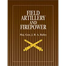 Field Artillery and Firepower: Updated and Expanded Edition