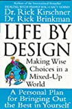 img - for Life by Design: Making Wise Choices in a Mixed-Up World book / textbook / text book