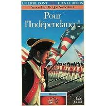 POUR L'INDÉPENDANCE (HISTOIRE 04)