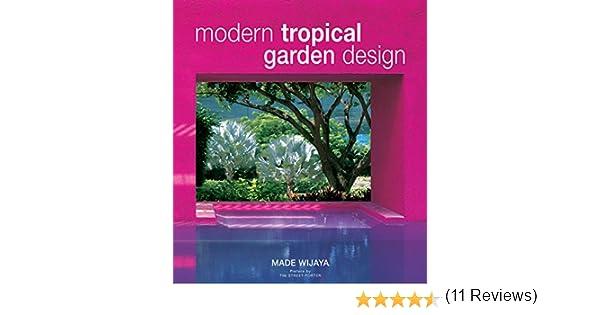 Modern Tropical Garden Design: Amazon.es: Wijaya, Made: Libros en ...