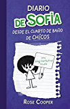 Diario de Sofía desde el cuarto de baño de chicos (Diario de Sofía 2)