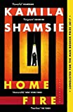 Home Fire: WINNER OF THE WOMEN'S PRIZE FOR FICTION 2018