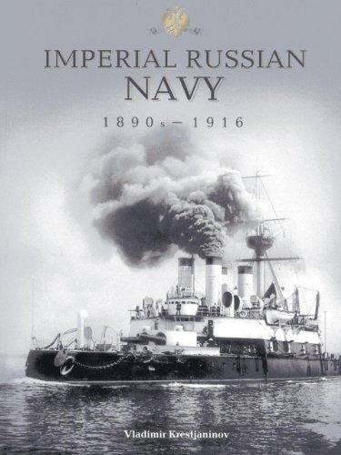 Imperial Russian Navy 1890s-1916 by Vladimir Krestjaninov (2013) Paperback