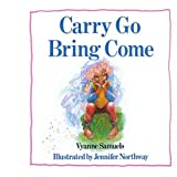 Carry Go Bring Come, Vyanne Samuels, 1416967257