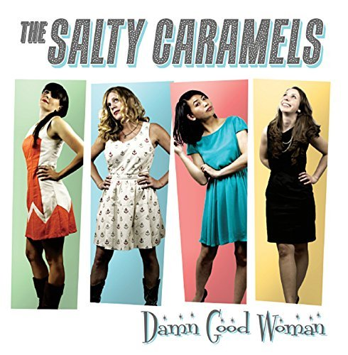 Damn Good Woman by Salty Caramels (2014-06-12) ()