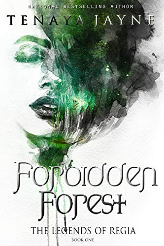 Forbidden Forest The Legends Of Regia Book 1 Kindle Edition By