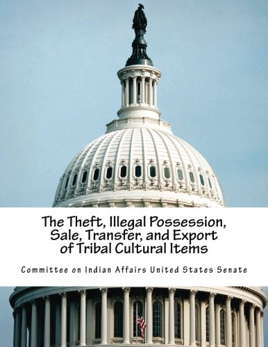 The Theft, Illegal Possession, Sale, Transfer, and Export of Tribal Cultural Items