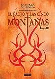 El Pacto de Las Cinco Montanas. Libro III, Martín Morales Antonio and Antonio Martin Morales, 8444148326