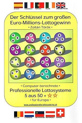 Der Schlüssel zum grossen Euro-Millions-Lottogewinn: Computer berechnete professionelle Lottosysteme 5 aus 50 für Europa (edition fischer)