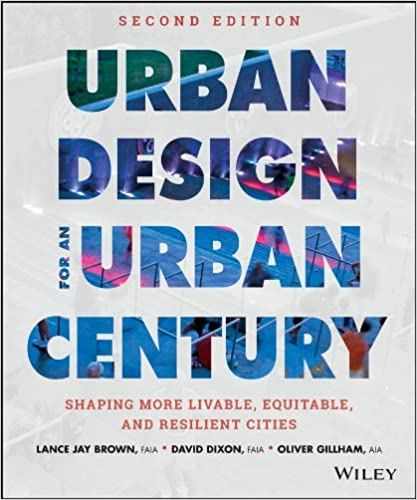 Urban design for an urban century shaping more livable equitable urban design for an urban century shaping more livable equitable and resilient cities kindle edition by lance jay brown david dixon fandeluxe Images