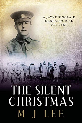 In a time of war, they discovered peace….  The Silent Christmas: A Jayne Sinclair Genealogical Mystery Novella by M J Lee