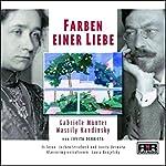 Farben einer Liebe. Gabriele Münter und Wassily Kandinski | Jovita Dermota