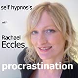 Procrastination: Stop Procrastinating, Self Hypnosis, Hypnotherapy CD