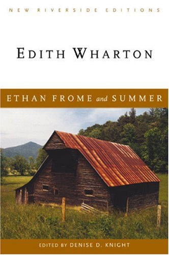 Ethan Frome and Summer (New Riverside Editions)