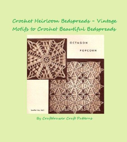 - Crochet Heirloom Bedspreads Vintage Motifs to Crochet a Beautiful Bedspread Pattern