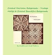 Crochet Heirloom Bedspreads Vintage Motifs to Crochet a Beautiful Bedspread Pattern