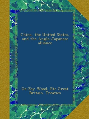 Download China, the United States, and the Anglo-Japanese alliance PDF