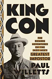 Book Cover: King Con: The Bizarre Adventures of the Jazz Age's Greatest Impostor