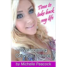 Time to take back my life: Overcoming cervical cancer