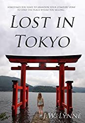 Lost in Tokyo: A Romantic Travel Story (set in Tokyo, Kyoto, Nara, Kamakura, and Nikko, Japan)