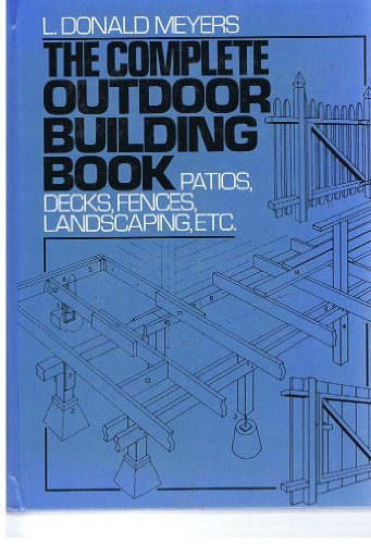 Cheap  The Complete Outdoor Building Book: Patios, Decks, Fences, Landscaping, Etc.