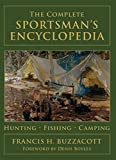 The Complete Sportsman's Encyclopedia, Francis H. Buzzacott, 1599213303