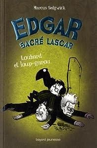 """Afficher """"Edgar sacré lascar n° 3<br /> Loubard et loup-garou"""""""