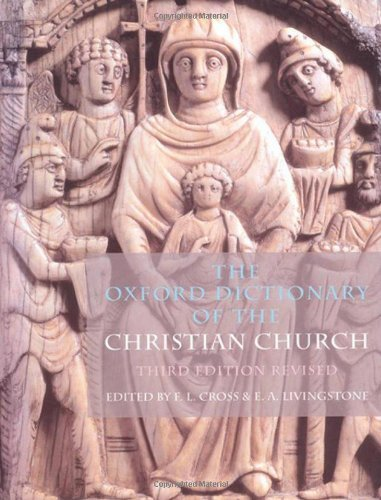 The Oxford Dictionary of the Christian Church by F. L. Cross (Editor), E. A. Livingstone (Editor) (16-Jun-2005) Hardcover