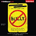 Bully: An Action Plan for Teachers, Parents, and Communities to Combat the Bullying Crisis Audiobook by Lee Hirsch, Cynthia Lowen, Dina Santorelli (contributor) Narrated by Mel Foster