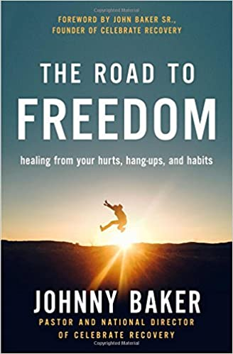 The road to freedom healing from your hurts hang ups and habits the road to freedom healing from your hurts hang ups and habits johnny baker john baker sr 9780310349877 amazon books colourmoves