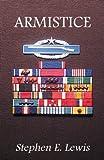Armistice, Stephen E. Lewis, 0741454084