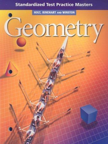 Holt Geometry: Standardized Test Practice Geometry