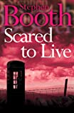 Scared to Live by Stephen Booth front cover