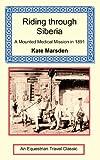 Riding Through Siberia - a Mounted Medic, Kate Marsden, 1590481704