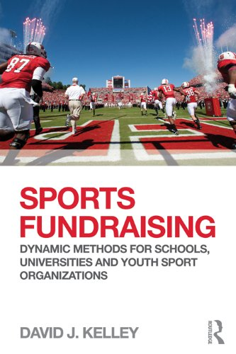 Sports Fundraising: Dynamic Methods for Schools, Universities and Youth Sport ()